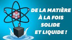 La matière peut être liquide et solide en même