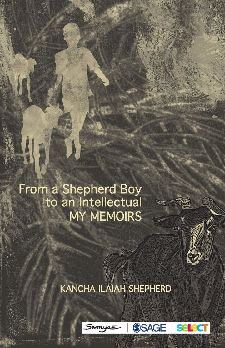 'From a Shepherd Boy to an Intellectual' by Kancha Ilaiah Shepherd. Published by Sage Publications