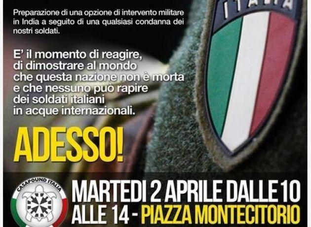 Marò: Casapound vuole 'dichiarare guerra' all'India. Manifestazione davanti a Montecitorio il prossimo...
