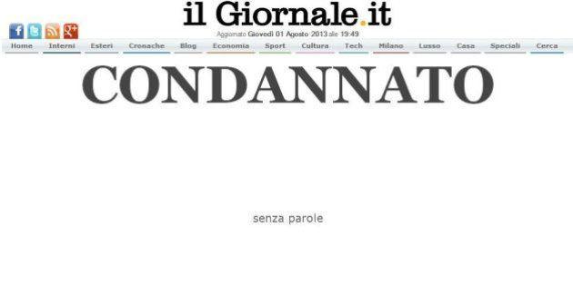 Silvio Berlusconi condannato: la notizia sui siti italiani, da Il Giornale al Fatto Quotidiano