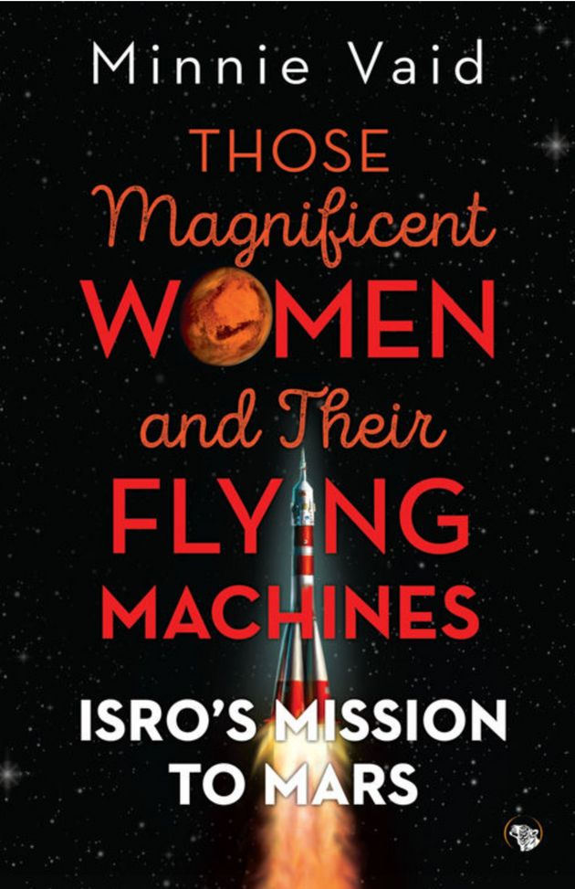 Meet The Badass Women Who Led ISRO's Mars