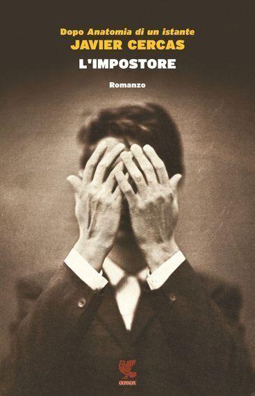 L'impostore, il nuovo romanzo che Javier Cercas