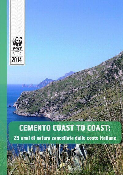 WWF: in 25 anni sono state cementificate il 10% delle coste