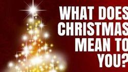 Cosa significa il Natale per te? Le risposte dal