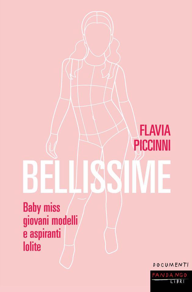 """""""Bellissime"""", il libro-denuncia di Flavia Piccinni svela cosa si nasconde dietro il mondo delle baby"""