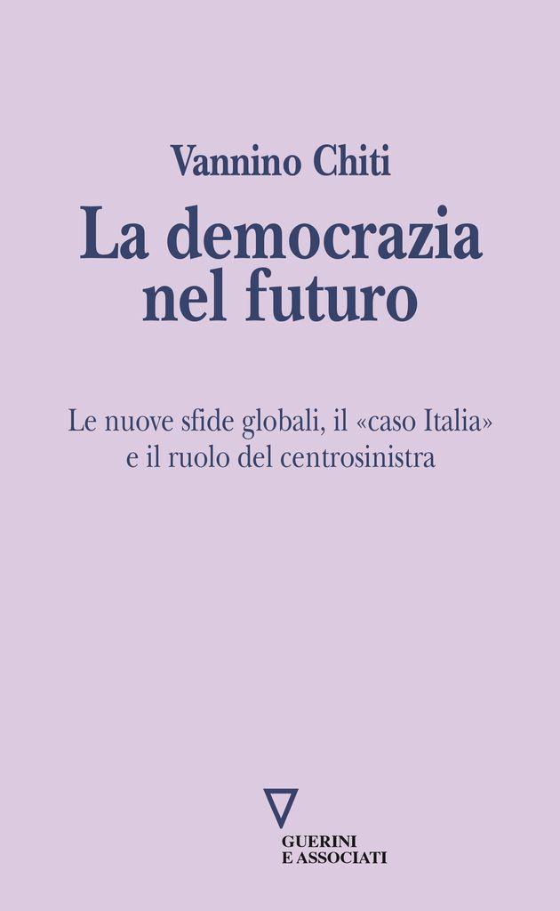 La democrazia nel futuro. In libreria l'atto di accusa e la proposta per rilanciare i dem di Vannino