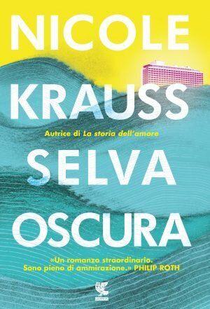 """""""La paura dell'altro ci seppellirà"""". Parola di Nicole Krauss, scrittrice statunitense autrice di """"Selva"""