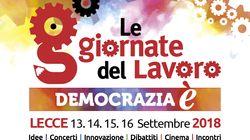 Le Giornate del Lavoro della Cgil dal 13 al 16 settembre. Incontri, dibattiti, mostre e spettacoli sul tema
