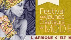 """""""L'Afrique c'est nous"""", thème de la 4e édition du Festival des jeunes créateurs de Mode, le 3 mai prochain à"""