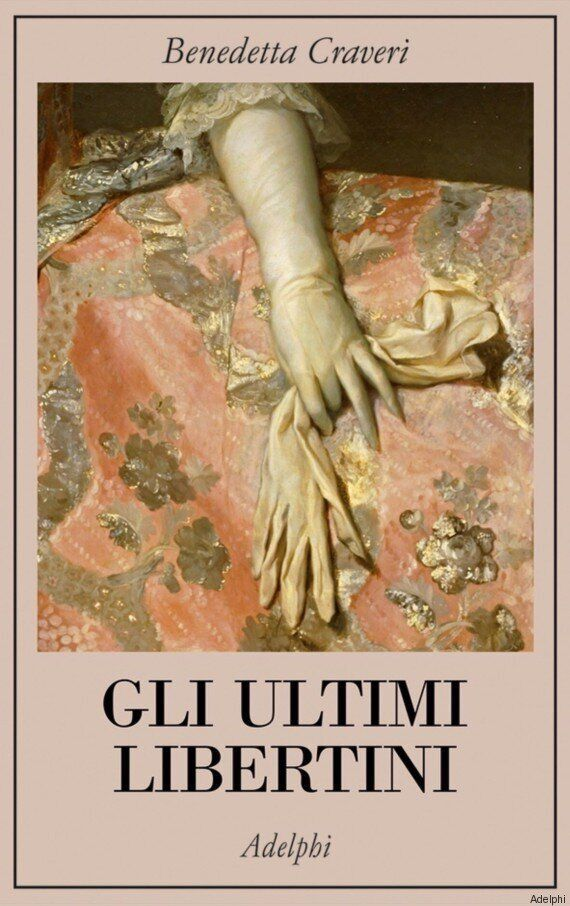 'Gli ultimi libertini', il nuovo libro di Benedetta Craveri. L'autrice: