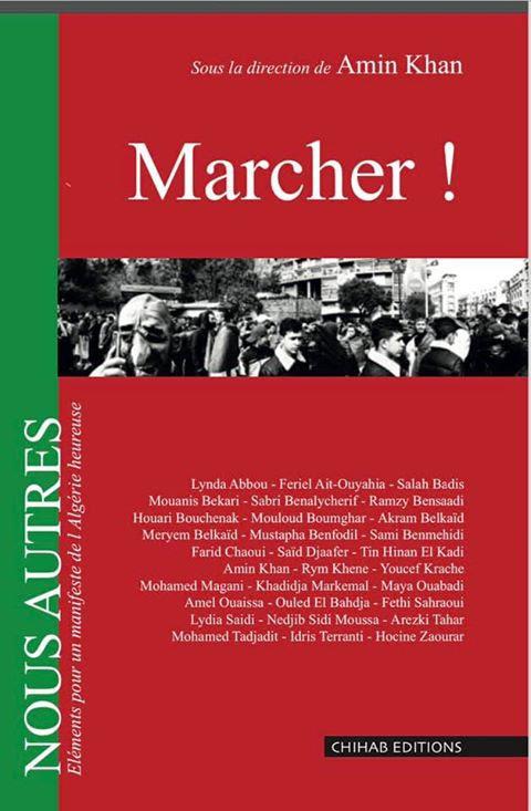 """""""Marcher !"""" Cinquième volume de la collection """"Nous autres, Eléments pour un manifeste de l'Algérie heureuse"""", en librairie d..."""