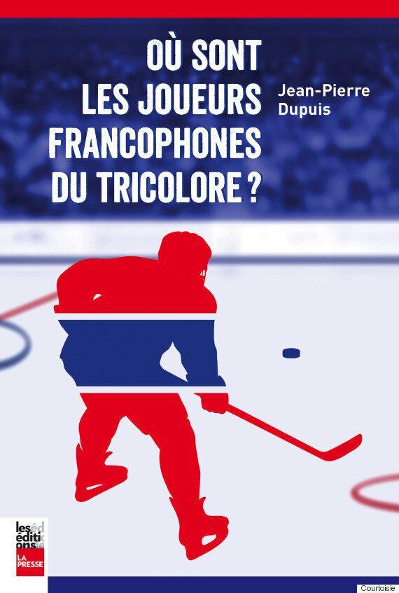 L'auteur Jean-Pierre Dupuis se questionne: «Où sont les joueurs francophones du