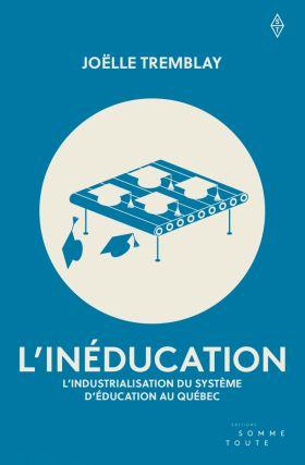 Compte-rendu critique de «L'inéducation. L'industrialisation du système d'éducation au