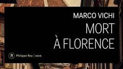BLOGUE «Mort à Florence» de Marco