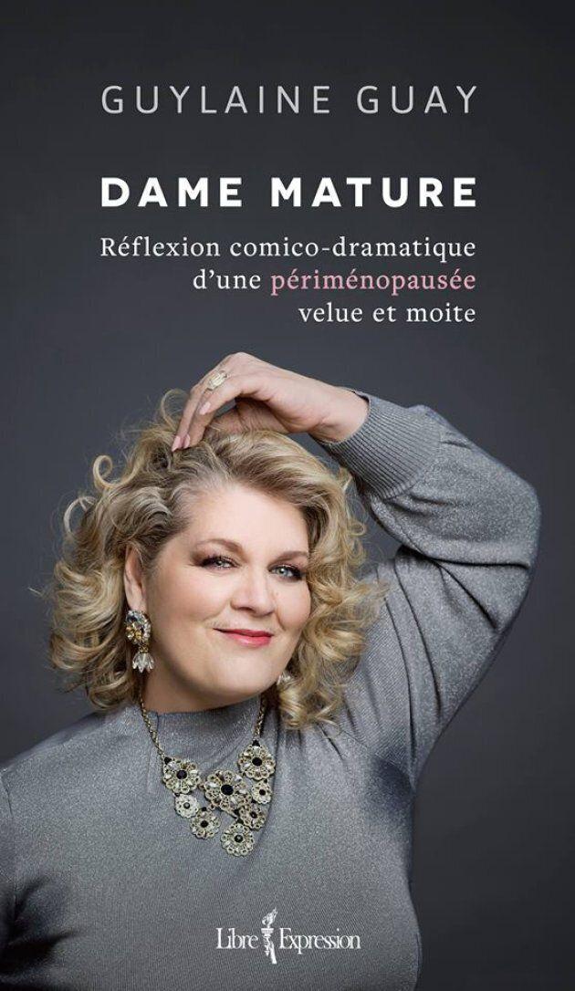 «Dame Mature»: Guylaine Guay dit tout sur la