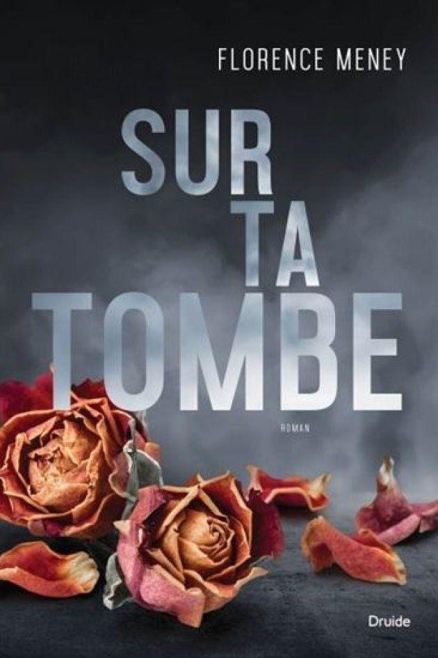 «Sur ta tombe», Florence Meney