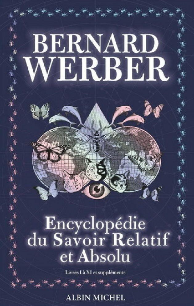 «L'encyclopédie du savoir relatif et absolu» Bernard Weber