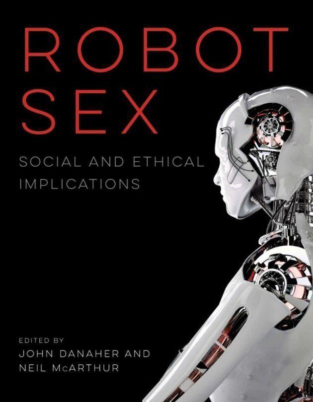 Neil McArthur est coéditeur de «Robot Sex: Social and Ethical Implications», publié en 2017 par MIT