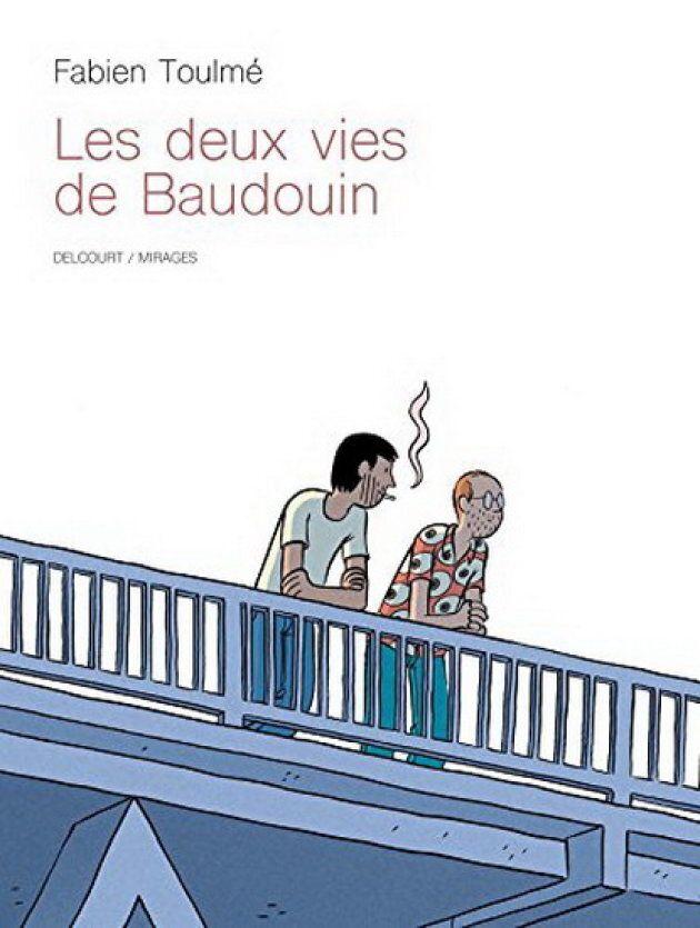 Les deux vies de Baudouin, Fabien Toulmé,