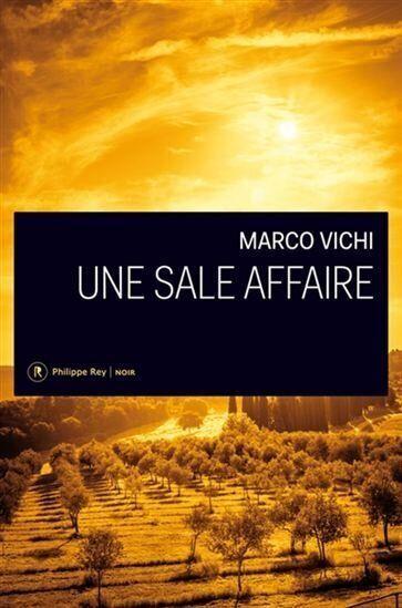 «Une sale affaire» de Marco Vichi: polar à