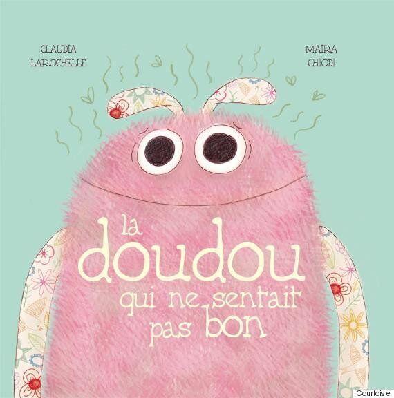 «La doudou qui ne sentait pas bon»: Claudia Larochelle s'inspire de sa muse