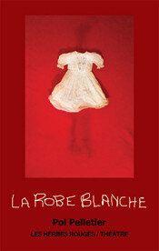 La robe blanche, de Pol Pelletier: un viol