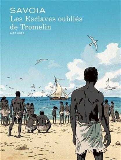 Les esclaves oubliés de Tromelin: la fin de