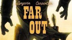 «Far Out»: dans une galaxie très loin de chez
