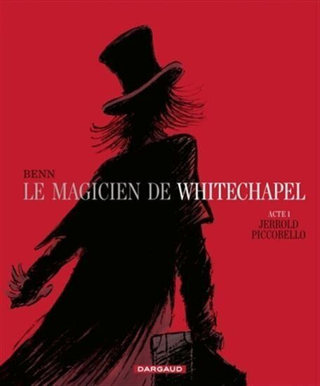 «Le magicien de Whitechapel»: le chant du cygne de