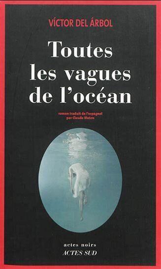 Toutes les vagues de l'océan de Victor del Árbol; polar