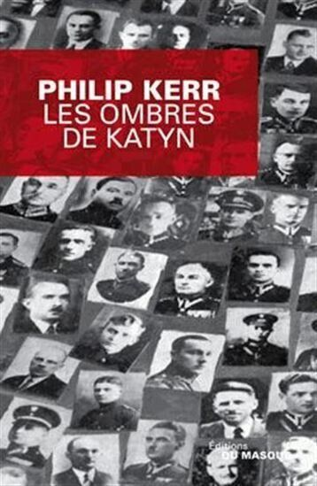 «Les Ombres de Katyn» de Philip Kerr : le spleen de