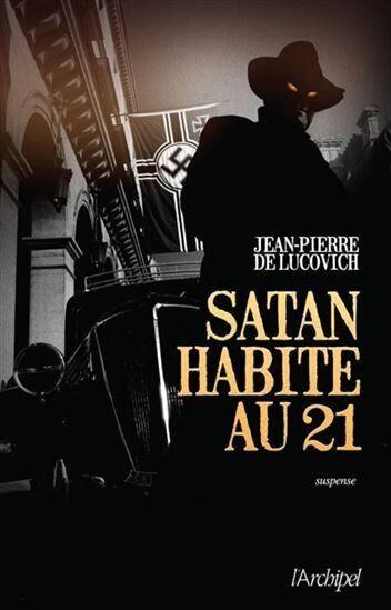 «Satan habite au 21» de Jean-Pierre de Lucovich: mascarade