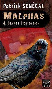Malphas 4 - Grande liquidation, de Patrick Senécal: l'aventure prend