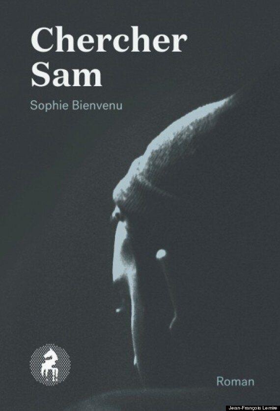 « Chercher Sam » : le roman arrache-cœur de Sophie Bienvenu