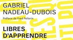«Libres d'apprendre»: Gabriel Nadeau-Dubois plaide pour la gratuité