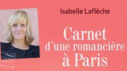 Isabelle Laflèche lance le « Carnet d'une romancière à Paris
