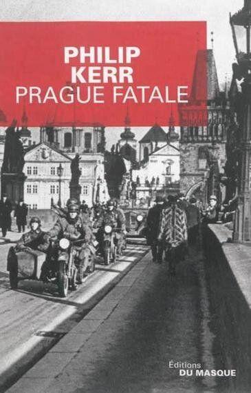 Prague fatale de Philip Kerr : barbares, fourbes et