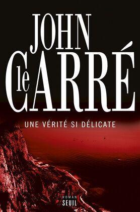 Une vérité si délicate de John le Carré : alerte aux