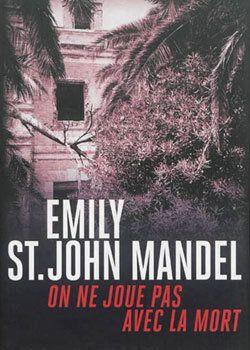 «On ne joue pas avec la mort» d'Emily St. John Mandel :