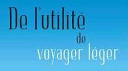 «De l'utilité de voyager léger», par Catherine Lefebvre (Éditions