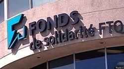 Le Fonds de solidarité FTQ augmente son