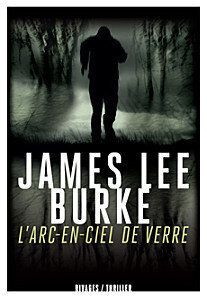 L'Arc-en-ciel de verre de James Lee Burke: le blues du