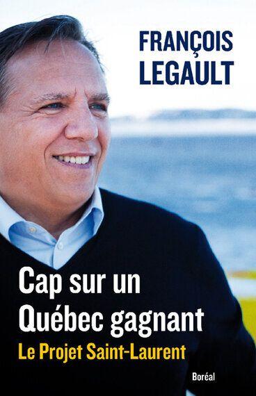 François Legault - Un projet