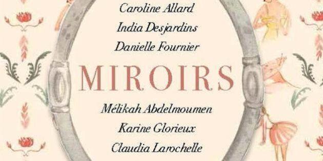 « Miroirs » : la sortie littéraire la plus féminine de la