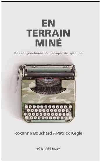 «En terrain miné - Correspondance en temps de