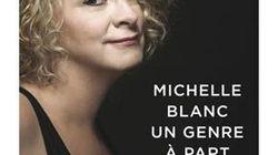 Michelle Blanc - Un genre à part, de Jacques