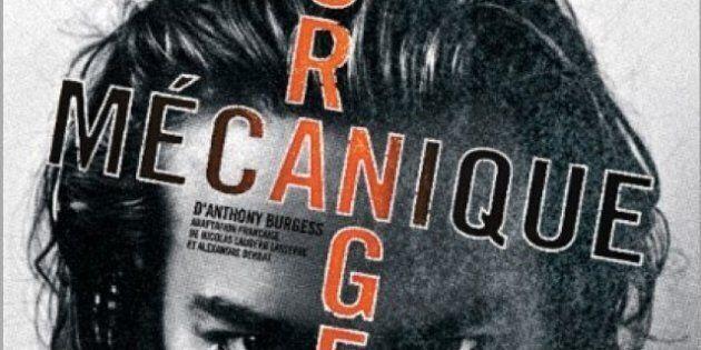 «Orange Mécanique»: Êtes-vous prêts pour la version du film culte au théâtre?