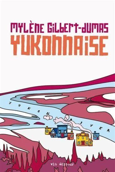 Livres: Yukonnaise, de Mylène