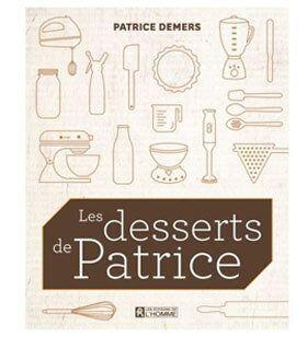 Patrice Demers: les meilleurs desserts des fêtes; petit cours de pâtisserie avec un pro
