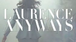 Vidéo: «Laurence Anyways» bientôt en
